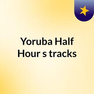 Yoruba Half Hour's tracks
