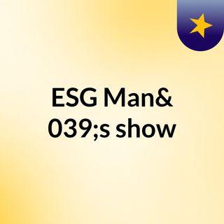 ESG Man's show