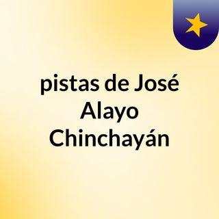 pistas de José Alayo Chinchayán