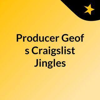 Producer Geof's Craigslist Jingles