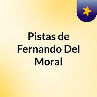Pistas de Fernando Del Moral