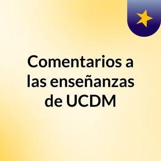 Comentarios a las enseñanzas de UCDM