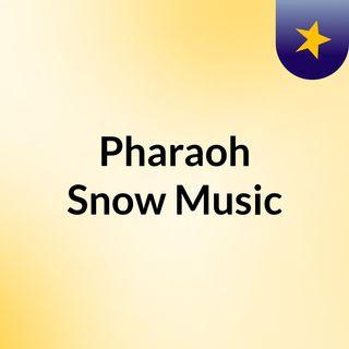 Pharaoh Snow Music