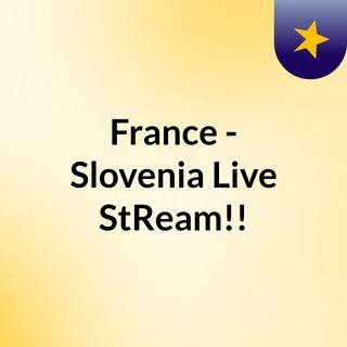 France - Slovenia Live'StReam!!