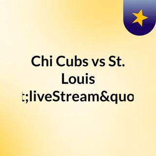 "Chi Cubs vs St. Louis ""liveStream""(live"