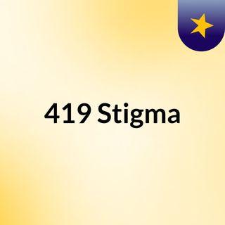 419 Stigma