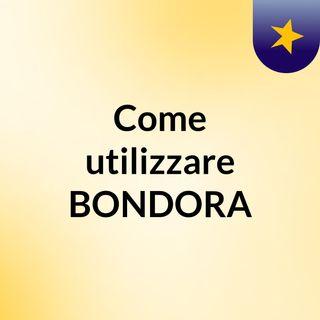 EP1 COME FUNSIONA BONDORA (INTRODUZIONE)