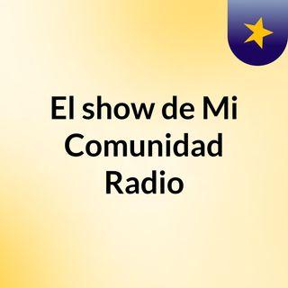 El show de Mi Comunidad Radio