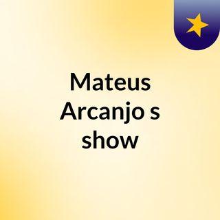 Mateus Arcanjo's show