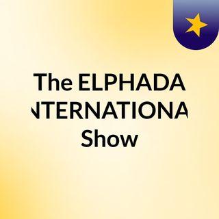 The ELPHADA INTERNATIONAL Show