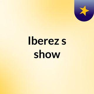 Iberez's show