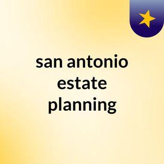 san antonio estate planning