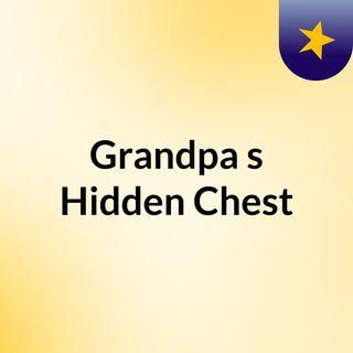 Grandpa's Hidden Chest