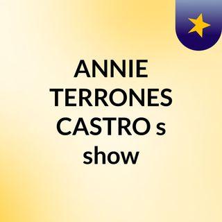 ANNIE TERRONES CASTRO's show