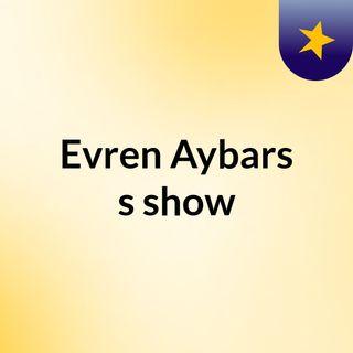 Evren Aybars's show
