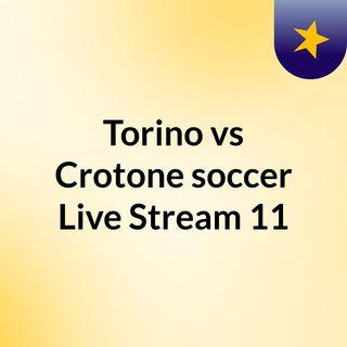Torino vs Crotone soccer Live Stream 11