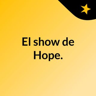 El show de Hope.