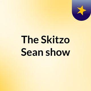 The Skitzo Sean show