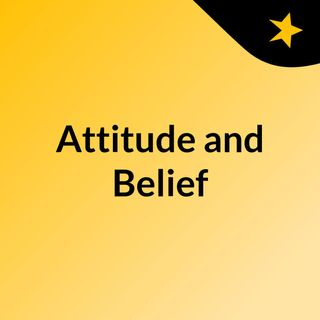 The Effects of Attitude and Belief on Success.