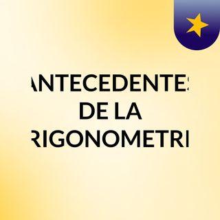 ANTECEDENTES DE LA TRIGONOMETRIA