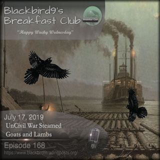 Uncivil War Steamed Goats And Lambs - Blackbird9 Podcast