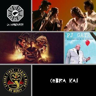 La Constante 6x06 Cobra Kai (con y sin spoilers), y el PJGate al descubierto