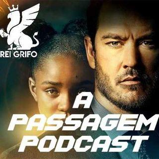 Podcast do Rei Grifo 053: A Passagem