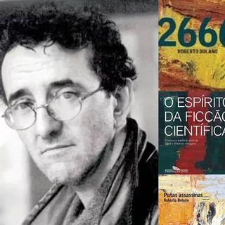 #20 - Vozes da América Latina (da Ursal): Roberto Bolaño