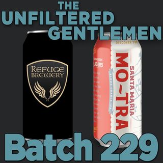 Batch229: Refuge Brewery Walk the Dog DIPA & Santa Maria Mo-Tra IPA