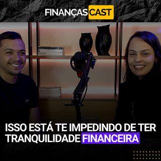 Episódio 28 -  Saiba o que é isso que te impede de experimentar mais abundância financeira