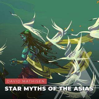 S03E13 - David Mathisen // Star Myths of the Asias