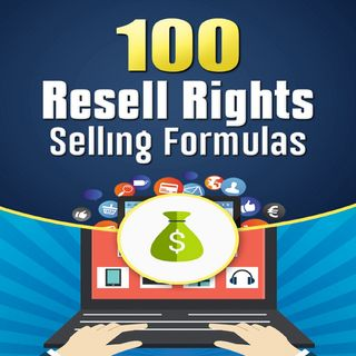 100 Resell Rights Selling Formulas 2