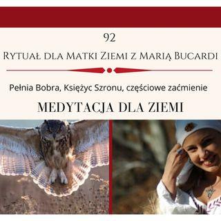 Moje sprawozdanie osobiste z 92 Rytuału dla Matki Ziemi Pełnia Bobra 30.11.2020 Maria Bucardi