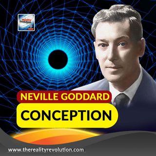 Neville Goddard - Conception