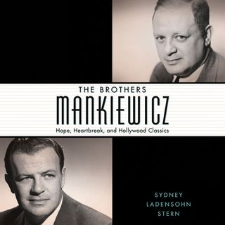 Special Report: Sydney L. Stern on The Brothers Mankiewicz