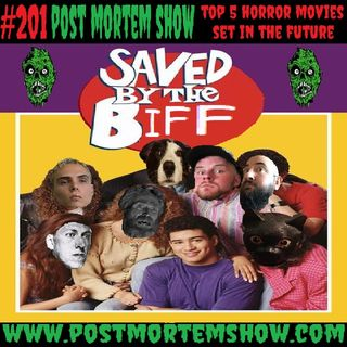 e201 - Saved By The Biff (Top 5 Horror Movies Set in the Future)