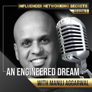 🎧 An Engineered Dream 💭 with Manuj Aggarwal 🎤