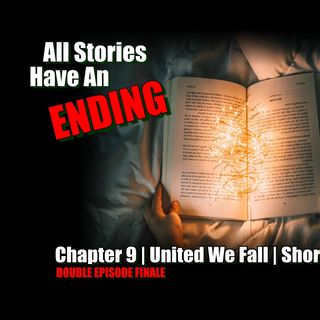 United We Fall - Chapter 9 - All Stories Have An Ending