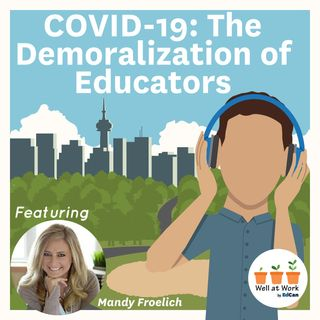 COVID-19: The Demoralization of Educators ft. Mandy Froelich