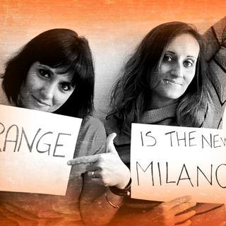Orange is the new Milano