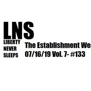 The Establishment Weaklings 07/16/19 Vol. 7- #133