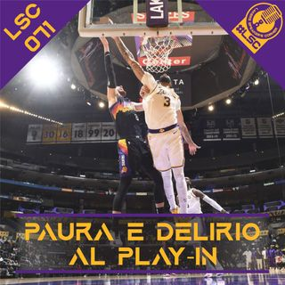 LSC 071 - Paura e Delirio al Play-In