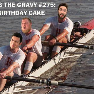 Pass The Gravy #275: Birthday Cake