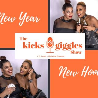 """The Kicks & Giggles Show--Ep 12: """"New Year, New Boo? 2019 Trends in Dating"""""""