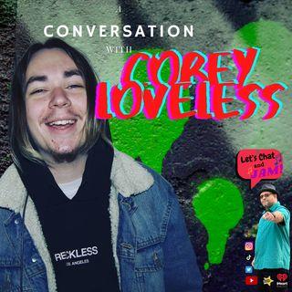 A Conversation With Corey Loveless