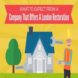 What To Expect From A Company That Offers A London Restoration