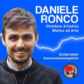 Daniele Ronco, Direttore Artistico Mulino ad Arte