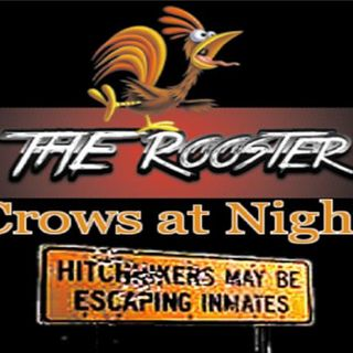 The Rooster Crows At Night - March 22, 2014