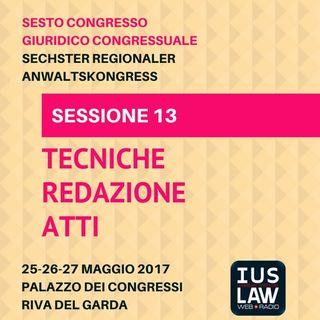 Sessione 13 - Tecniche Redazione Atti - VI Congresso Giuridico Distrettuale Rovereto - Trento - Bolzano