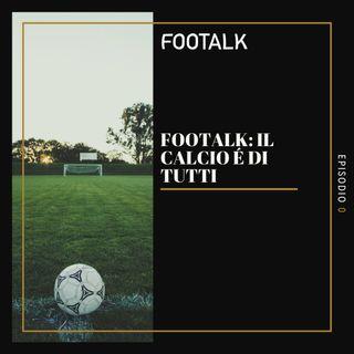Ep. 0 - Il calcio é di tutti by Footalk